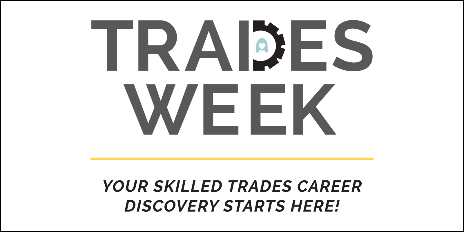 Build A Dream Trades Week - Your Skilled Trades Career Discovery Starts Here