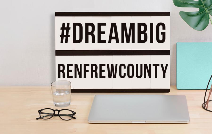 #DreamBig Renfrew County